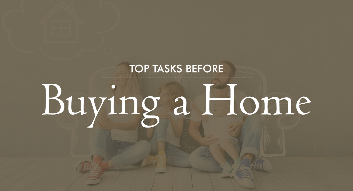 Tasks Before Buying A Home